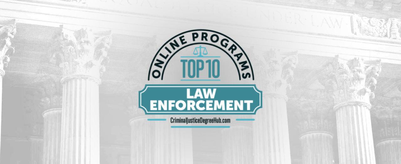 Top 10 Online Law Enforcement Programs